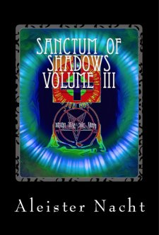 Sanctum of Shadows Volume III Spiritus Occultus by Aleister Nacht
